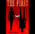 The First, a novel by author Henry Harvey.