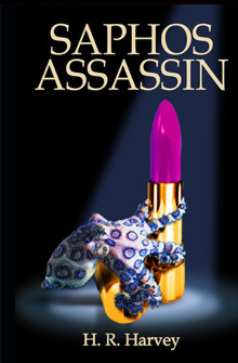 Saphos Assassin, a Novel by Henry Harvey