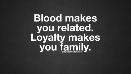 aaaa unknown-author-black-with-white-text-blood-loyalty-family-2a7a