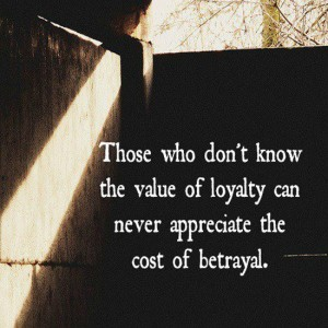 loyalty-quotes-sayings-value-of-loyalty-betrayal